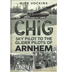 Chig. Sky Pilot to the Glider Pilots of Arnhem