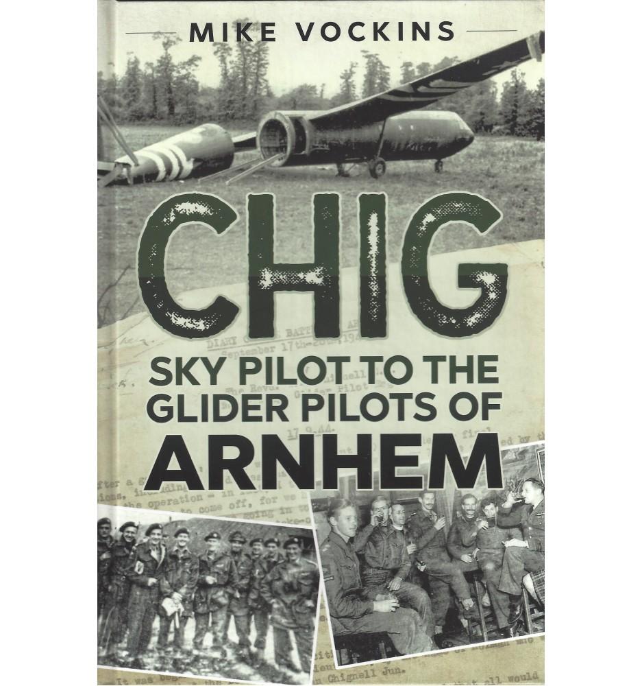 Chig. Sky Pilot to the Glider Pilots of Arnhem