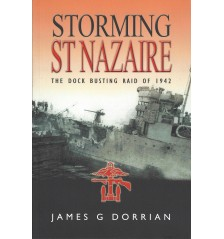 Storming St. Nazaire - The Dock Busting Raid of 1942.