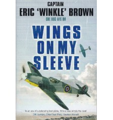 Wings on My Sleeve by Captain Eric 'Winkle' Brown