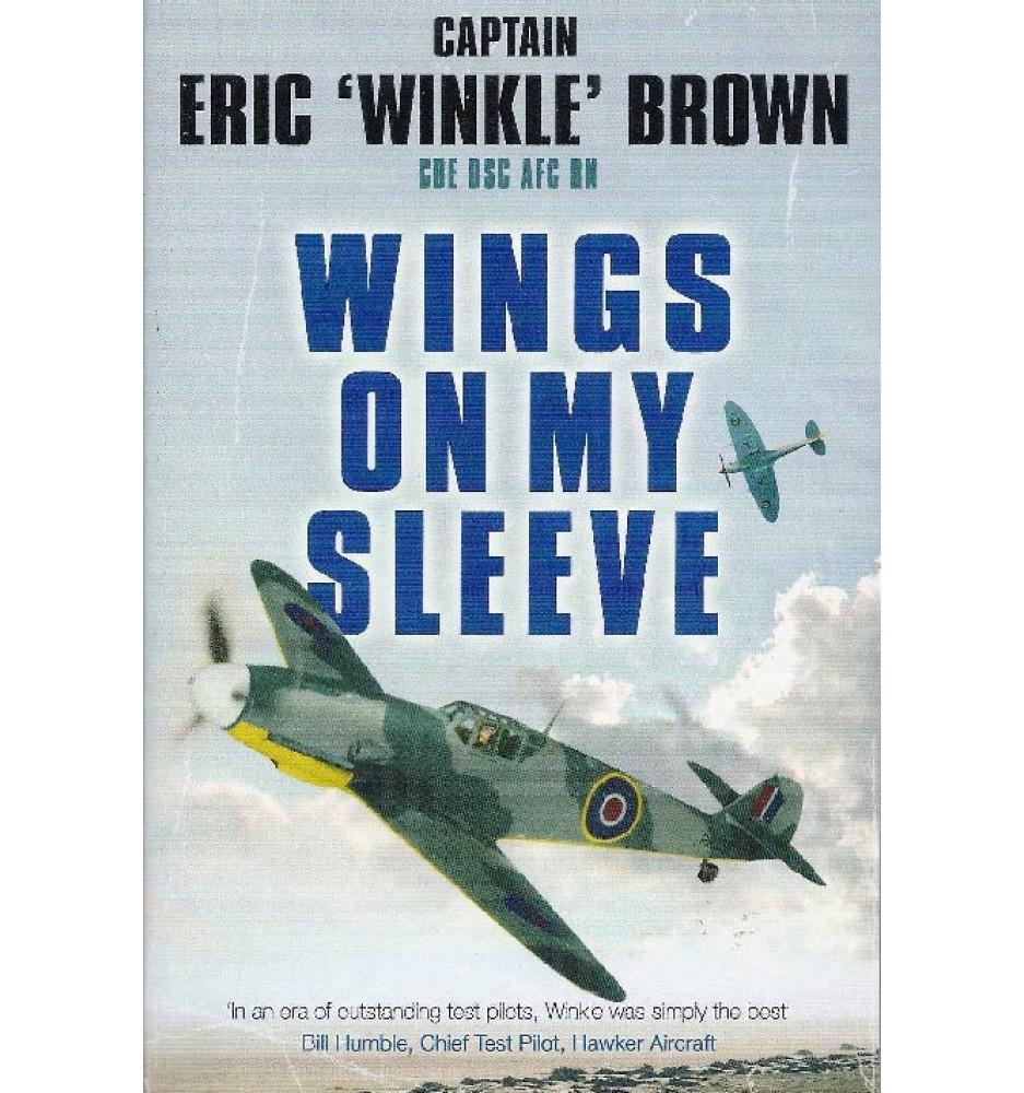 Wings on My Sleeve by Captain Eric 'Winkle' Brown