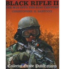 Black Rifle II. The M16 into the 21st Century
