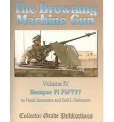 The Browning MG Vol 4 by Dolf L Goldsmith & Frank Iannamico