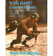 War Baby! Comes Home. The U.S. Calibre .30 Carbine Vol 2